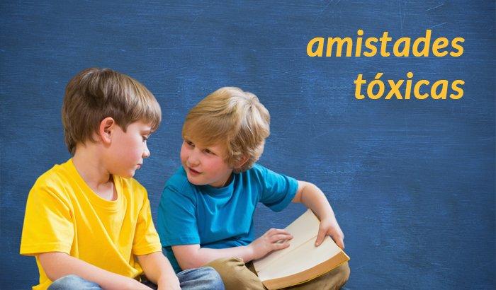 Psico Ayuda Infantil - Cómo reconocer si mi hijo tiene una amistad tóxica